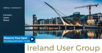 ALTERYX USER GROUP IRELAND – Paddy Kavanagh & Joshua Burkhow